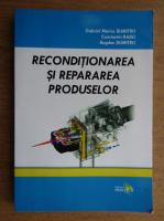 Anticariat: Gabriel Marius Dumitru - Reconditionarea si repararea produselor
