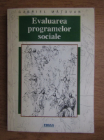 Anticariat: Gabriel Matauan - Evaluarea programelor sociale