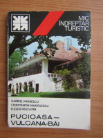 Gabriel Mihaescu, Constantin Manolescu - Pucioasa, Vulcana Bai. Mic indreptar turistic