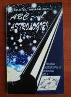 Anticariat: Gabriel Mihailovici - ABC-ul astrologiei (volumul 1)