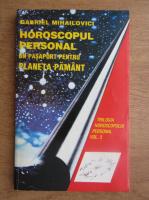 Anticariat: Gabriel Mihailovici - Horoscopul personal. Un pasaport pentru planeta Pamant (volumul 3)