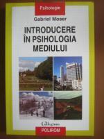Anticariat: Gabriel Moser - Introducere in psihologia mediului