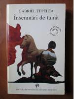 Anticariat: Gabriel Tepelea - Insemnari de taina