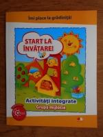 Anticariat: Gabriela Barbulescu - Start la invatare! Activitati integrate. Grupa mijlocie
