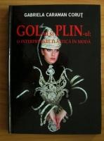Anticariat: Gabriela Caraman Corut - Gol-ul si plin-ul: o interpretare plastica in moda