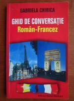 Gabriela Chirica - Ghid de conversatie roman-francez