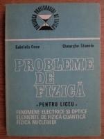 Gabriela Cone, Gheorghe Stanciu - Probleme de fizica pentru liceu