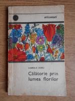 Anticariat: Gabriela Doru - Calatorie prin lumea florilor