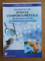 Anticariat: Gabriela Iorgulescu - Elemente de stiinte comportamentale si neurostiinte in medicina dentara
