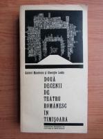 Anticariat: Gabriela Manolescu, Gheorghe Leahu - Doua decenii de teatru romanesc in Timisoara