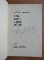 Anticariat: Gabriela Negreanu - Elegii pentru sufletul inflorit (cu autograful autorului)