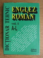 Gabriela Niculescu - Dictionar tehnic englez-roman (volumul 1)