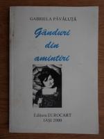 Anticariat: Gabriela Pavaluta - Ganduri din amintiri
