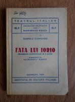 Anticariat: Gabriele D Annunzio - Fata lui Iorio. Tragedie pastorala in 3 acte (1943)
