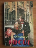 Anticariat: Gabriele D'Annunzio - Focul