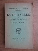 Anticariat: Gabriele D Annunzio - La pisanelle ou jeu de la rose et de la mort (1939)