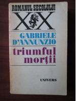 Anticariat: Gabriele D`Annunzio - Triumful mortii