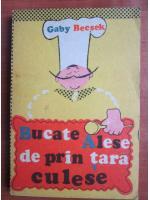 Anticariat: Gaby Becsek - Bucate alese de prin tara culese