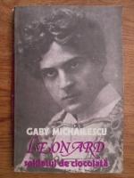 Anticariat: Gaby Michailescu - Leonard, soldatul de ciocolata