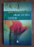 Anticariat: Gaelle Guernalec Levy - Amant cu voia sotului