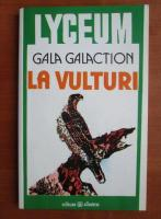 Gala Galaction - La vulturi