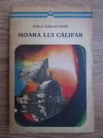 Gala Galaction - Moara lui Califar