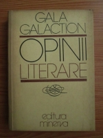 Anticariat: Gala Galaction - Opinii literare
