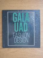 Anticariat: Gala Uad. Fashion design. Editia XXIV 30 iunie 2018