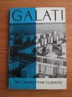 Anticariat: Galati. Mic indreptar turistic