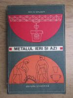 Anticariat: Galia Gruder - Metalul ieri si azi