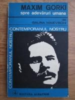 Anticariat: Galina Maievschi - Maxim Gorki spre adevaruri umane