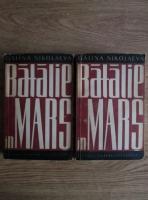 Galina Nikolaeva - Batalie in mars (2 volume)