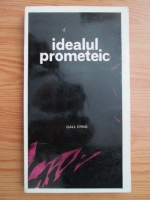 Anticariat: Gall Erno - Idealul prometeic