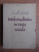 Anticariat: Gall Erno - Intelectualitatea in viata sociala