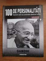 Anticariat: Gandhi (100 de personalitati, Oameni care au schimbat destinul lumii, nr. 10)