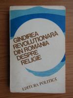 Anticariat: Gandirea revolutionara din Romania despre religie