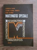 Garofita Pavel, Floare Ileana Tomuta, Ioan Gavrea - Matematici speciale aplicate