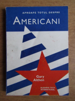Anticariat: Gary Althen - Aproape totul despre americani