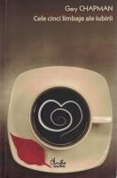 Anticariat: Gary Chapman - Cele cinci limbaje ale iubirii
