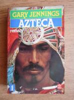 Anticariat: Gary Jennings - Azteca