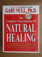 Anticariat: Gary Null - The complete encyclopedia of natural healing