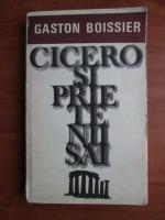 Gaston Boissier - Cicero si prietenii sai