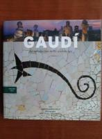 Gaudi. An introduction to his arhitecture