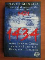 Gavin Menzies - 1434. Anul in care China a prins sancteia renasterii italiene