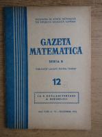 Anticariat: Gazeta Matematica, Seria B, anul XXIII, nr. 12, decembrie 1972