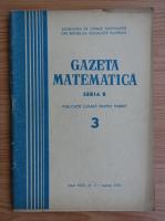 Anticariat: Gazeta Matematica, Seria B, anul XXIII, nr. 3, martie 1972