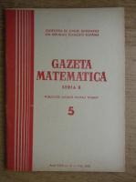 Anticariat: Gazeta Matematica, Seria B, anul XXIV, nr. 5, mai 1973