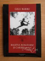 Gelu Barbu - Amintiri. Baletul romanesc si cariera mea