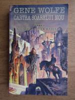 Anticariat: Gene Wolfe - Cartea soarelui nou. Citadela autocraftului (volumul IV)