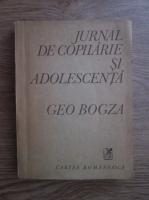 Anticariat: Geo Bogza - Jurnal de copilarie si adolescenta